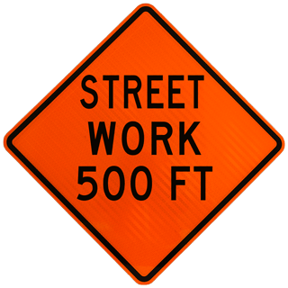 Street Work 500 FT Sign