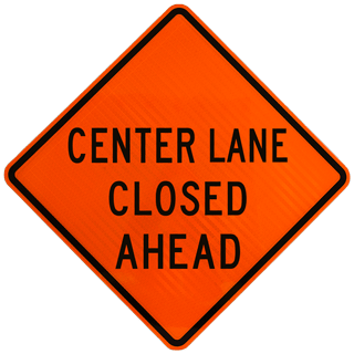 Center Lane Closed Ahead Sign