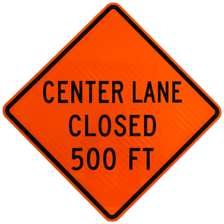 Center Lane Closed 500 FT Sign