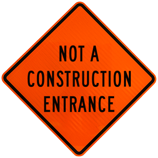 Not A Construction Entrance Sign