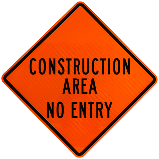 Construction Area No Entry Sign