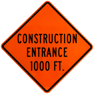 Construction Entrance 1000 Ft Sign