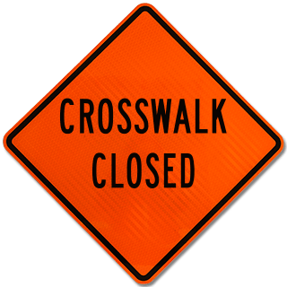 Crosswalk Closed Sign