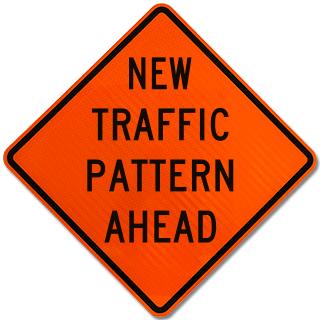 New Traffic Pattern Ahead Sign