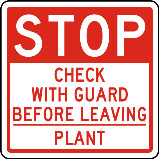 Check with Guard Before Leaving Sign