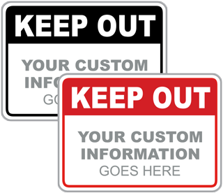 Keep Out Custom Sign