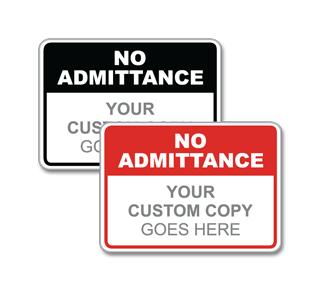 Custom No Admittance Sign