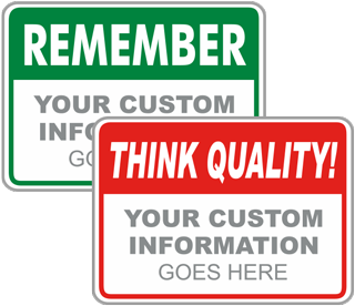 Custom Remember Quality Sign