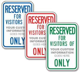 Custom Reserved For Visitors Sign