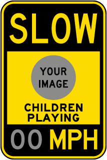 Custom Slow Down Children Playing Signs