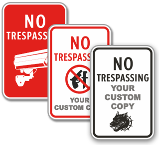 Custom No Trespassing Signs with Stock and Custom Image