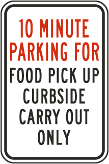 10 Minute Parking Food Pick Up Sign