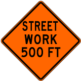 Street Work 500 FT Sign