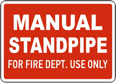 Manual Standpipe For Fire Department Use Only Sign