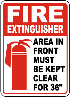 Fire Extinguisher Area In Front Must Be Kept Clear For 36'' Sign