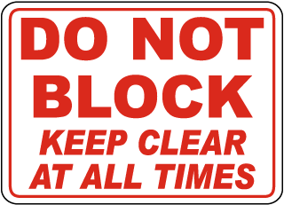 Do Not Block Keep Clear At All Times Sign