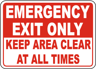 Emergency Exit Only Keep Area Clear At All Times Sign