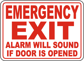 Emergency Exit Alarm Will Sound If Door Is Opened Sign