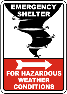 Emergency Shelter For Hazardous Weather Conditions Sign with right arrow