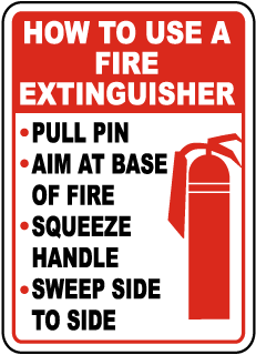 How To Use A Fire Extinguisher Pull Pin Aim At Base Of Fire.. Label
