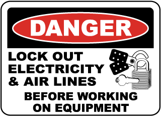 Danger Lock Out Electricity & Air Lines Before Working On Equipment