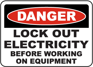 Danger Lock Out Electricity Before Working On Equipment