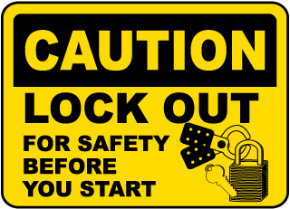 Caution Lock Out For Safety Before You Start