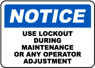Notice Use Lockout During Maintenance Or Any Operator Adjustment