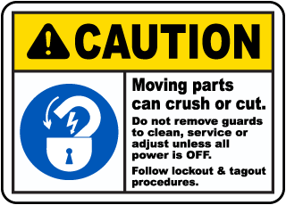 Caution Moving parts can crush or cut. Do not remove guards to clean, service, or adjust unless all power is OFF. Follow lockout & tagout procedures.