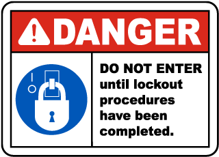 Do Not Enter Until Lockout Procedures Have Been Completed Sign