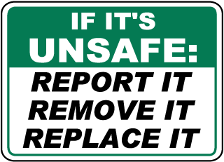 If Its Unsafe: Report It Remove It Replace It Sign