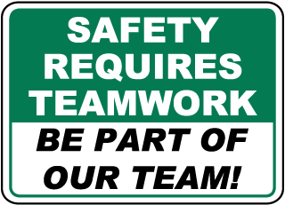 Safety Requires Teamwork Be Part Of Our Team Sign