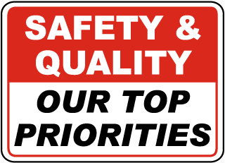 Safety & Quality Our Top Priorities Sign