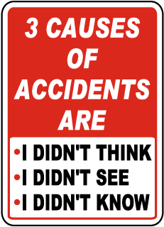 3 Causes Of Accidents Are I Didn't Think I Didn't See I Didn't Know Sign