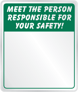Meet The Person Responsible For Your Safety Sign