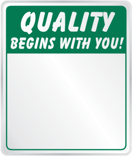 Quality Begins With You Sign
