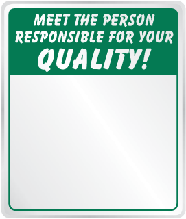 Meet The Person Responsible For Your Quality Sign