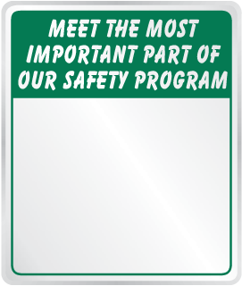 Meet The Most Important Part Of Our Safety Program Sign