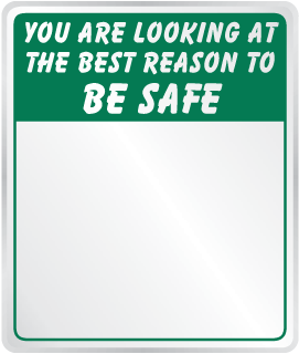 You Are Looking At The Best Reason To Be Safe Sign