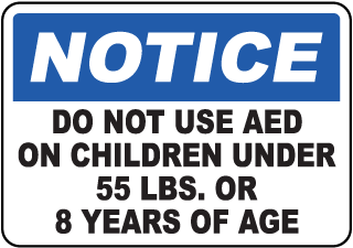 Notice Do Not Use AED On Children Under 55 Lbs. Or 8 Years Of Age Label