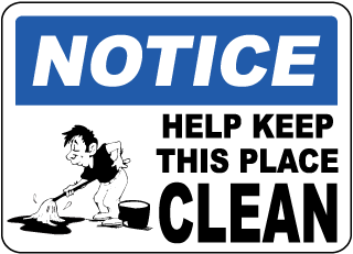 Notice Help Keep This Place Clean Sign