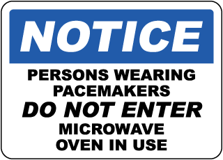 Notice Persons Wearing Pacemakers Do Not Enter Microwave In Use Sign