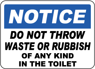 Notice Do Not Throw Waste Or Rubbish Of Any Kind In The Toilet Sign