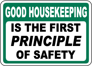 Good Housekeeping Is The First Principle Of Safety Sign