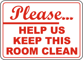 Please Help Us Keep This Room Clean Sign