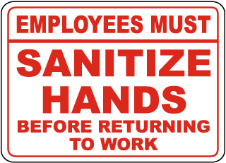 Employees Must Sanitize Hands Before Returning To Work Sign