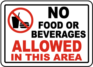 No Food Or Beverages Allowed In This Area Sign