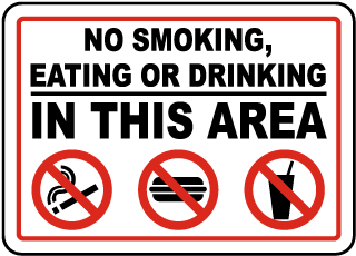 No Smoking, Eating Or Drinking In This Area Sign