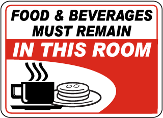 Food and Beverages Must Remain In This Room Sign