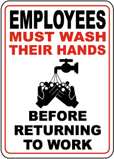 Employees Must Wash Their Hands Before Returning To Work Sign